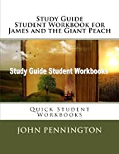 Study Guide Student Workbook for James and the Giant Peach: Quick Student Workbooks