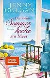 Die kleine Sommerküche am Meer: Roman (Floras Küche 1)