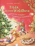 Frida, die kleine Waldhexe: Plätzchenzauber, Kuchenstück - Zusammensein ist Weihnachtsglück. Bilderbuch mit Goldfolienprägung auf dem Cover und allen Innenseiten - Jutta Langreuter