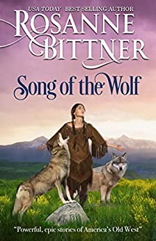 Song of the Wolf by [Rosanne Bittner]