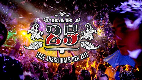 Bar 25 – Tage außerhalb der Zeit
