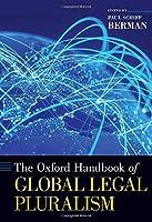 The Oxford Handbook of Global Legal Pluralism (Oxford Handbooks)
