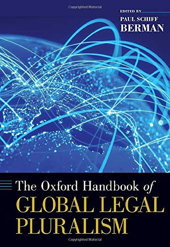 Compare Textbook Prices for The Oxford Handbook of Global Legal Pluralism OXFORD HANDBOOKS SERIES  ISBN 9780197516744 by Berman, Paul Schiff