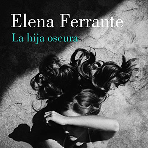La hija oscura [The Dark Daughter]                   De :                                                                                                                                 Elena Ferrante                               Lu par :                                                                                                                                 Belén Roca                      Durée : 4 h et 16 min     Pas de notations     Global 0,0