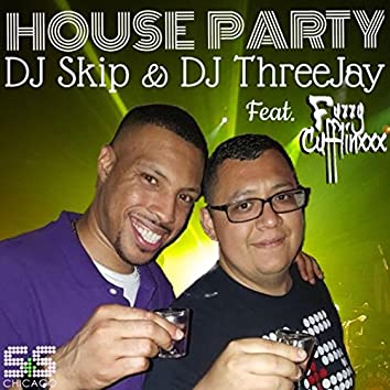 House Party Feat. Fuzzy Cufflinxxx