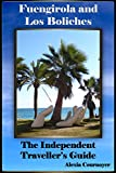 The Independent Traveller's Guide to Fuengirola and Los Boliches (The Independent Traveller's Guides Book 3) (English Edition)