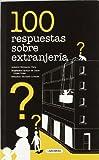 100 respuestas sobre extranjería (Economia, Derecho, Socieda)