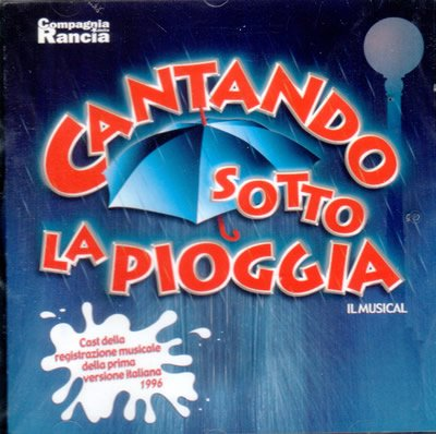 Cantando Sotto La Pioggia (Singin' In The Rain) The Musical - Italien Cast 1996