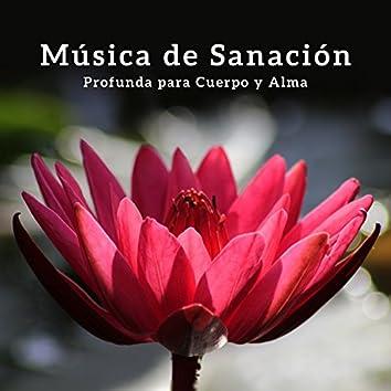 Música de Sanacion Profunda para Cuerpo y Alma: Relajante Música de Meditacion