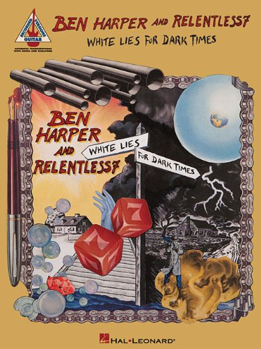 Ben Harper & Relentless7 White Lies For Dark Times Gtr Rec Ver Tab Bk