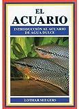 EL ACUARIO (GUIAS DEL NATURALISTA-PECES-MOLUSCOS-BIOLOGIA MARINA)