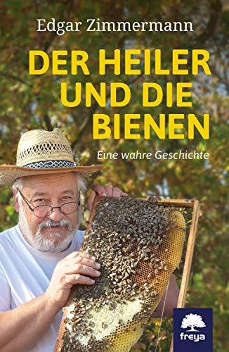 Der Heiler und die Bienen: Eine wahre Geschichte