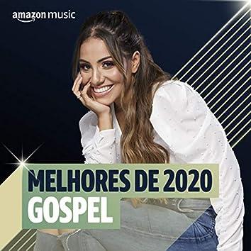 Melhores de 2020 Gospel