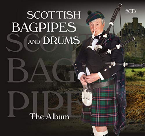 Scottish Bagpipes And Drums - The Album