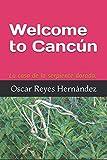Welcome to Cancún: La Casa de la serpiente dorada.