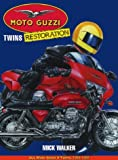 Moto Guzzi Twins Restoration: All Moto Guzzi V-Twins, 1965-2000 (Motorcycle restoration)