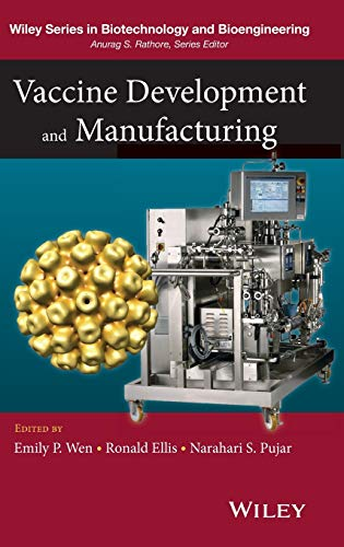 Vaccine Development and Manufacturing (Wiley Series in Biotechnology and Bioengineering)