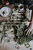 The Herbs For Men: The Step-by-Step Guide to Making and Using Herbal Remedies for Soothing Common Ailments (English Edition)