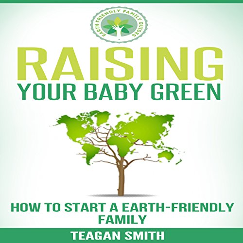 Raising Your Baby Green audiobook cover art