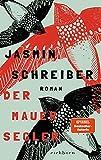 Der Mauersegler: Roman von Jasmin Schreiber