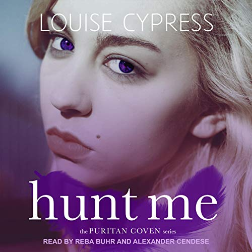 Hunt Me     The Puritan Coven Series, Book 2              By:                                                                                                                                 Louise Cypress                               Narrated by:                                                                                                                                 Reba Buhr,                                                                                        Alexander Cendese                      Length: 5 hrs and 24 mins     Not rated yet     Overall 0.0