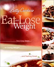 Betty Crocker′s Eat & Lose Weight: Easy Two-step Guide to Losing Weight