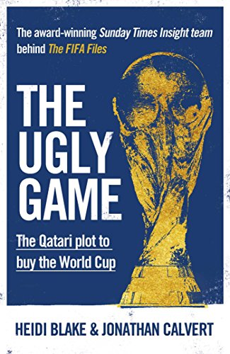 Image of The Ugly Game: The Qatari Plot to Buy the World Cup