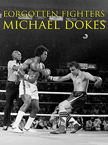 Forgotten Fighters : Michael Dokes