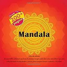 Mandala Libro da colorare - Mi piacerebbe sotterrare qualcosa di prezioso in ogni posto dove sono stato felice e poi, una volta diventato vecchio ... a estrarlo e ricordare. (Italian Edition)