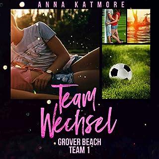 Teamwechsel     Grover Beach Team 1              Autor:                                                                                                                                 Anna Katmore                               Sprecher:                                                                                                                                 Amelie Murmann                      Spieldauer: 3 Std. und 41 Min.     67 Bewertungen     Gesamt 4,6