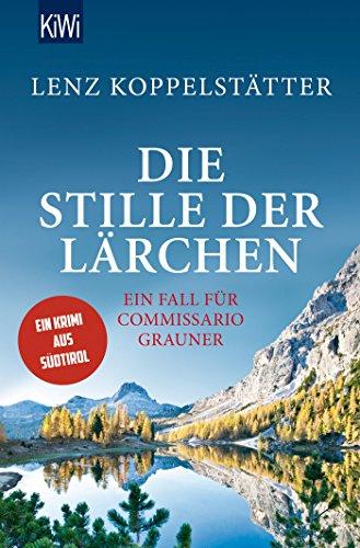 Die Stille der Lärchen: Ein Fall für Commissario Grauner (Commissario Grauner ermittelt, Band 2)