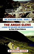 The Angus glens: A personal survey of the Angus glens for mountainbikers and walkers (The Scottish glens)