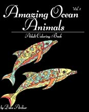 Amazing Ocean Animals: A Blue Dream Adult Coloring Book Designs (Sharks, Penguins, Crabs, Whales, Dolphins and much more) Vol.1 (Volume 1) by Dave Archer (2016-07-30)