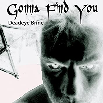 Gonna Find You