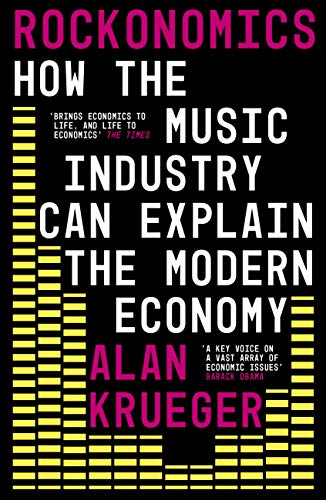 Rockonomics: What the Music Industry Can Teach Us About Economics (and Our Future) (English Edition)