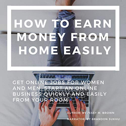 How to Earn Money from Home Easily audiobook cover art