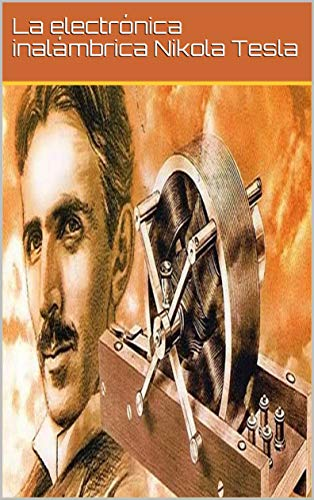 La electrónica inalámbrica Nikola Tesla