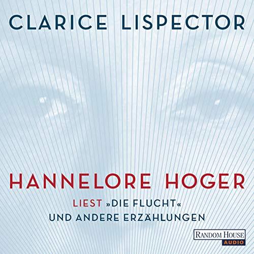 """Hannelore Hoger liest """"Die Flucht"""" und andere Erzählungen Titelbild"""