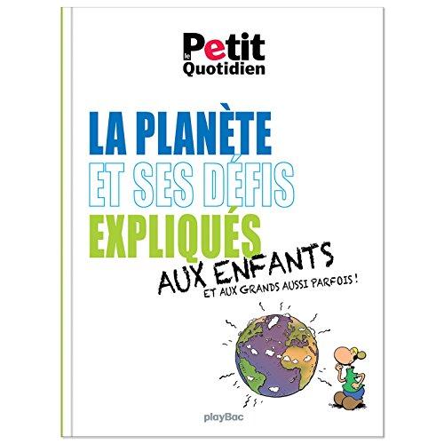 Mon Quotidien - La planète et ses défis expliqués aux enfants (P.BAC LPQ_MQ)