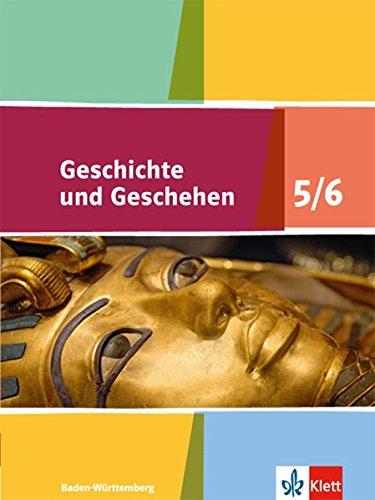 Geschichte und Geschehen 5/6. Ausgabe Baden-Württemberg Gymnasium: Schülerband Klasse 5/6 (Geschichte und Geschehen. Sekundarstufe I)