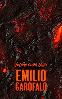 Vulcão pura lava (Um ano de histórias) por [Emilio Garofalo Neto]