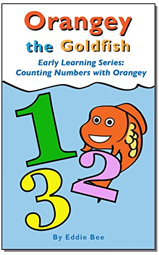 Orangey the Goldfish Early Learning Series: 123's with Orangey and Friends (English Edition)