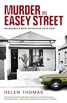 Murder on Easey Street: Melbourne's Most Notorious Cold Case by [Helen Thomas]