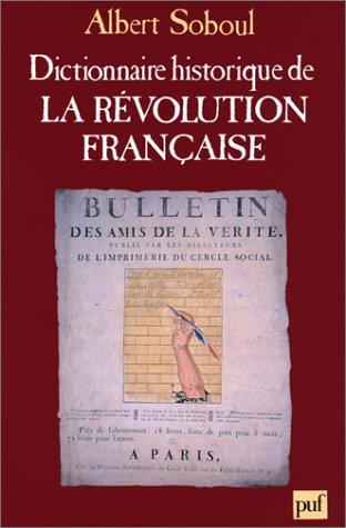 Dictionnaire historique de la Révolution française (Ancien prix éditeur : 75.00 euro - Economisez 59 %)