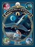 Le château des étoiles, Tome 2 - La conquête de l'espace