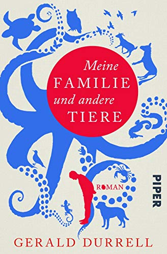 Meine Familie und andere Tiere: Roman