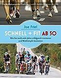 Schnell und fit ab 50 - Joe Friel