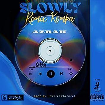 Slowly (Remix Kompa)