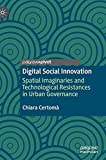 Digital Social Innovation: Spatial Imaginaries and Technological Resistances in Urban Governance