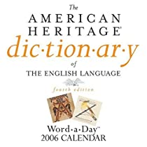 The American Heritage Dictionary of the English Language Word-a-Day: 2006 Day-to-Day Calendar